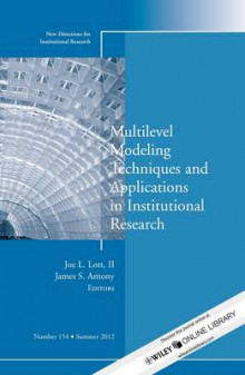 Multilevel Modeling Techniques and Applications in Institutional Research av IR (Institutional Research) (Heftet)