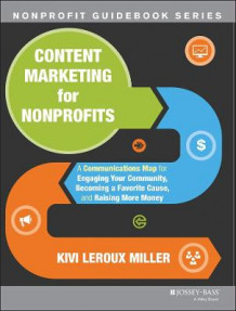 Content Marketing for Nonprofits av Kivi Leroux Miller (Heftet)