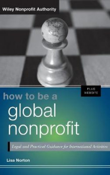 How to Be a Global Nonprofit av Lisa Norton (Innbundet)