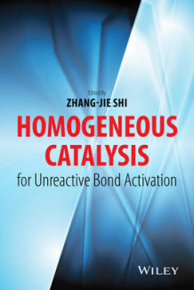 Homogeneous Catalysis for Unreactive Bond Activation (Innbundet)