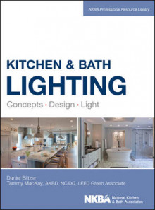Kitchen and Bath Lighting av Dan Blitzer, Tammy Mackay og NKBA (National Kitchen & Bath Association) (Innbundet)