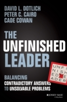 The Unfinished Leader av David L. Dotlich, Peter C. Cairo og Cade Cowan (Innbundet)