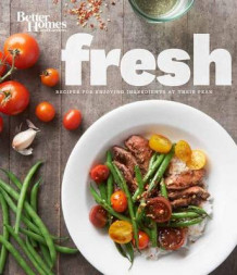 Better Homes and Gardens Fresh Cookbook av Better Homes & Gardens (Innbundet)