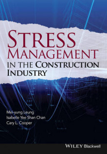 Stress Management in the Construction Industry av Mei-Yung Leung, Isabelle Yee Shan Chan og Cary L. Cooper (Innbundet)
