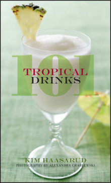 101 Tropical Drinks av Kim Haasarud (Innbundet)