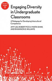 Engaging Diversity in Undergraduate Classrooms: A Pedagogy for Developing Intercultural Competence av Amy Lee, Robert Poch, Marta Shaw og Rhiannon Williams (Heftet)