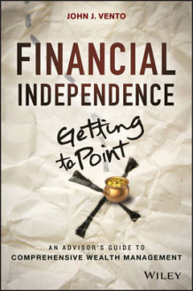 Financial Independence (getting to Point X) av John J. Vento (Innbundet)
