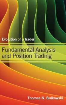Fundamental Analysis and Position Trading: Swing and Day Trading v. 2 av Thomas N. Bulkowski (Innbundet)