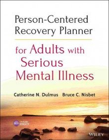 Person-Centered Recovery Planner for Adults with Serious Mental Illness av Catherine N. Dulmus og Bruce C. Nisbet (Heftet)