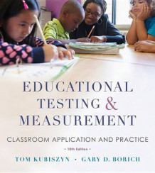Educational Testing and Measurement Classroom Application and Practice 10E av Tom Kubiszyn og Gary D. Borich (Heftet)