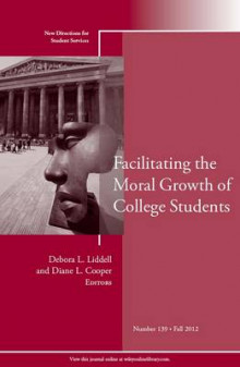 Facilitating the Moral Growth of College Students Fall 2012 av Student Services (SS) (Heftet)