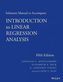 Solutions Manual to Accompany Introduction to Linear Regression Analysis av Ann G. Ryan, Douglas C. Montgomery, Elizabeth A. Peck og G. Geoffrey Vining (Heftet)