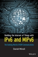 Building the Internet of Things with IPv6 and MIPv6 av Daniel Minoli (Innbundet)