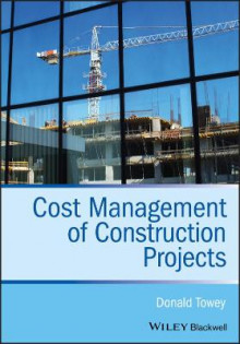 Cost Management of Construction Projects av Donald Towey (Heftet)