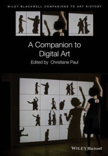 A Companion to Digital Art av Christiane Paul (Innbundet)