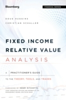 Fixed Income Relative Value Analysis: A Practitioners Guide to the Theory, Tools, and Trades + Website av Doug Huggins og Christian Schaller (Innbundet)