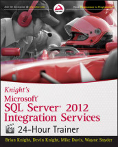 Knight's Microsoft SQL Server 2012 Integration Services 24-Hour Trainer av Mike Davis, Brian Knight, Devin Knight og Wayne Snyder (Heftet)