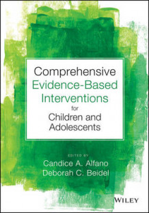 Comprehensive Evidence Based Interventions for Children and Adolescents (Innbundet)