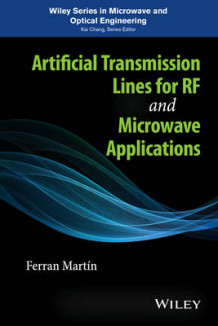 Artificial Transmission Lines for RF and Microwave Applications av Ferran Martin (Innbundet)