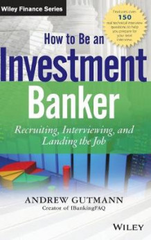 How to Be an Investment Banker av Andrew Gutmann (Innbundet)