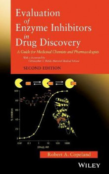 Evaluation of Enzyme Inhibitors in Drug Discovery av Robert A. Copeland (Innbundet)