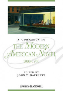 A Companion to the Modern American Novel 1900-1950 (Heftet)
