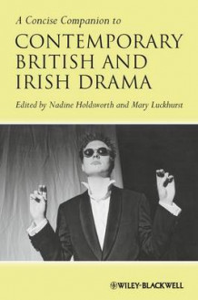 A Concise Companion to Contemporary British and Irish Drama (Heftet)
