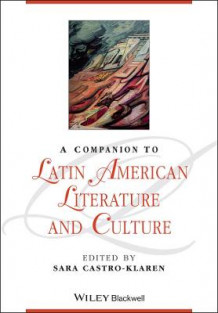 A Companion to Latin American Literature and Culture (Heftet)