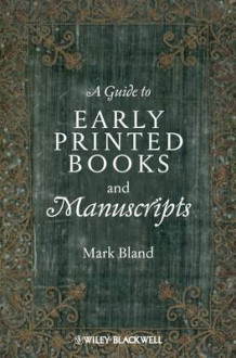 A Guide to Early Printed Books and Manuscripts av Mark Bland (Heftet)