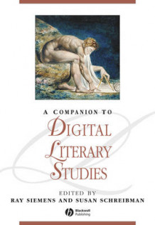 A Companion to Digital Literary Studies (Heftet)
