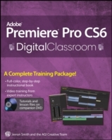 Premiere Pro Cs6 Digital Classroom av Jerron Smith og AGI Creative Team (Heftet)