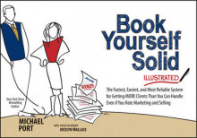 Book Yourself Solid Illustrated av Michael Port (Heftet)