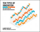 Ten Types of Innovation av Larry Keeley, Ryan Pikkel, Brian Quinn og Helen Walters (Heftet)