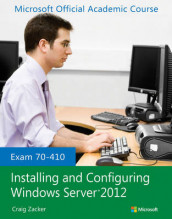 Exam 70-410 Installing and Configuring Windows Server 2012 av Microsoft Official Academic Course (Heftet)