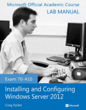 Exam 70-410 Installing and Configuring Windows Server 2012 Lab Manual av Microsoft Official Academic Course (Heftet)