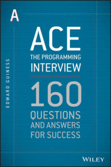 Ace the Programming Interview av Edward Guiness (Heftet)