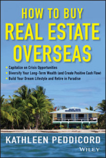 How to Buy Real Estate Overseas av Kathleen Peddicord (Innbundet)