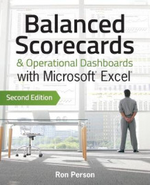 Balanced Scorecards & Operational Dashboards with Microsoft Excel av Ron Person (Heftet)