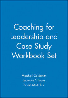 Coaching for Leadership and Case Study Workbook Set av Marshall Goldsmith, Laurence S. Lyons og Sarah McArthur (Innbundet)