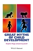 Great Myths of Child Development av Stephen Hupp og Jeremy Jewell (Heftet)