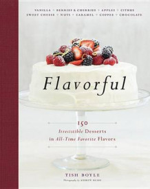 Flavorful: 150 Irresistible Desserts in All Time Favorite Flavors av Tish Boyle (Innbundet)