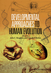 Developmental Approaches to Human Evolution (Innbundet)