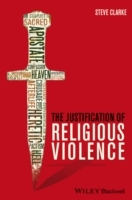 The Justification of Religious Violence av Steve Clarke (Heftet)