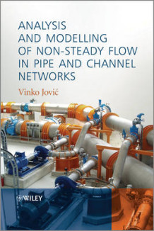 Analysis and Modelling of Non-Steady Flow in Pipe and Channel Networks av Vinko Jovic (Innbundet)