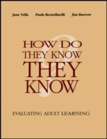 How Do They Know They Know: Evaluating Adult Learning av Jane K. Vella, Paula Berardinelli og Jim Burrow (Heftet)