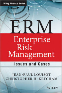 ERM - Enterprise Risk Management av Jean-Paul Louisot og Christopher H. Ketcham (Innbundet)