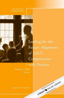 Leading for the Future: Alignment of AACC Competencies with Practice av CC (Community Colleges) (Heftet)