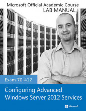 Exam 70-412 Configuring Advanced Windows Server 2012 Services Lab Manual av Microsoft Official Academic Course (Heftet)