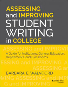 Assessing and Improving Student Writing in College av Barbara E. Walvoord (Heftet)