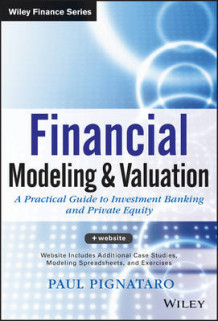 Financial Modeling and Valuation av Paul Pignataro (Innbundet)